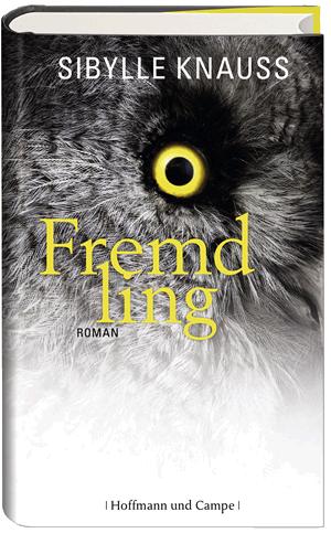Der neue Roman von Sibylle Knauss - Fremdling