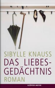 Sibylle Knauss - Das Liebesgedächtnis
