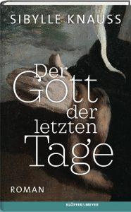 """Cover """"Der Gott der letzten Tage"""" von Sibylle Knauss"""